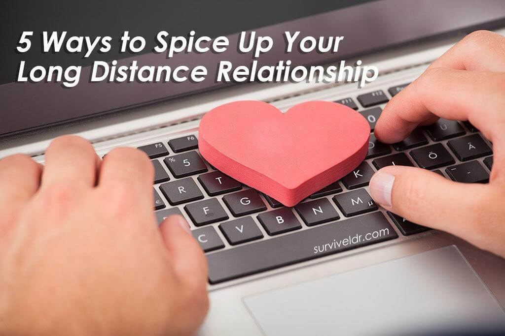 ideas for spicing up a long distance relationship
